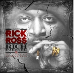 Rick Ross Drops Cover For Newest Mixtape Rich Forever