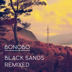 Bonobo Releases Remix Version Of Black Sands
