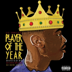 Lo Thraxxs Player Of The Year Coming July