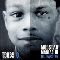 Mobstar Maniac 3: The Transition Dropping in March