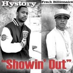 New Song: Showin Out by Hystory ft Freck Billionaire